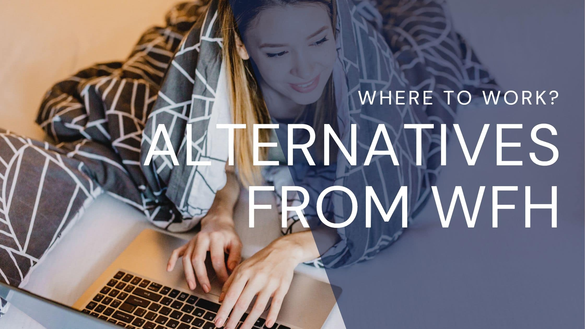 alternatives to working from home